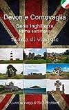 Guida di Viaggio per Devon e Cornovaglia: Serie Inghilterra – Settimana 1