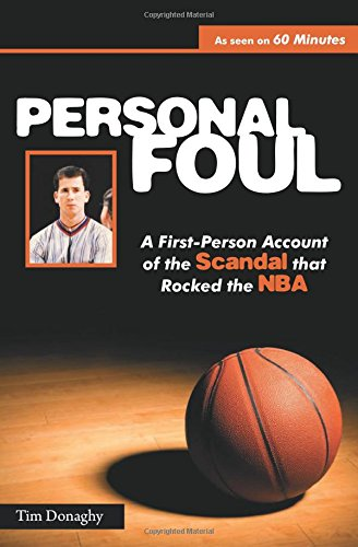 Personal Foul: A First-Person Account of the Scandal That Rocked the NBA por Tim Donaghy