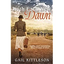 With Each New Dawn: Amidst war's uncertainty what becomes of love? (English Edition)