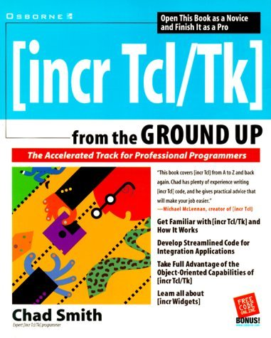 [incr-tcl/tk] from the Ground Up by Chad Smith (2000-01-15)