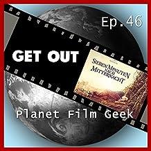 PFG Episode 46: Get Out, Sieben Minuten nach Mitternacht, Teil 17 [Explicit]