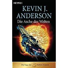 Die Asche der Welten. Die Saga der Sieben Sonnen 07.
