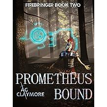 Prometheus Bound (Firebringer Book 2) (English Edition)