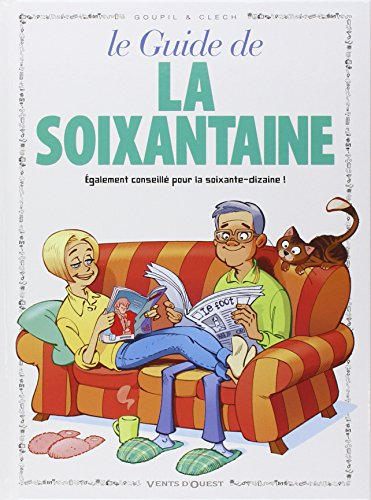 Le guide de la soixantaine en BD par Goupil