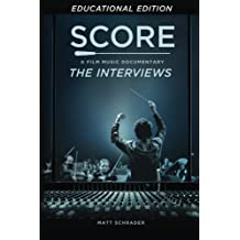 SCORE: A Film Music Documentary — The Interviews (Educational Edition)