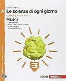 Le scienze di ogni giorno. Ediz. arancione. Con laboratorio delle competenze. Vol. A-B-C-D. Per la Scuola media. Con espansione online