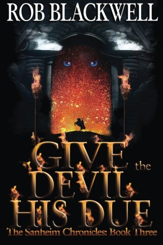 Give the Devil His Due: Volume 3 (The Sanheim Chronicles)