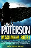 Maximum Ride Omnibus: The Angel Experiment, School's Out Forever & Saving the World and Other Extreme Sports
