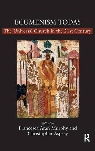 ecumenism-today-the-universal-church-in-the-21st-century-by-christopher-asprey-2008-05-28