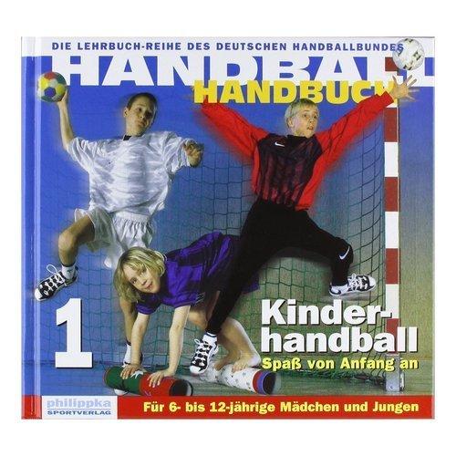Handball-Handbuch 1: Kinderhandball - Spaß von Anfang an: Für 6- bis 12-jährige Mädchen und Jungen von Deutscher Handballbund (Herausgeber), Renate Schubert (2. Mai 2012) Gebundene Ausgabe