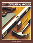 L'outillage du bricoleur (L'Encyclop�...