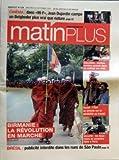 MATIN PLUS [No 124] du 26/09/2007 - DANS 99F - JEAN DUJARDIN CAMPE UN BEIGHEDER PLUS VRAI QUE NATURE - BIRMANIE - LA REVOLUTION EN MARCHE - EDUCATION - SOUTIEN SCOLAIRE GRATUIT DANS UN COLLEGE SUR CINQ - SOCIAL - L'ETAT SE PENCHE SUR LA PENIBILITE AU TRAVAIL - SECURITE - LES DEUX-ROUES EN 1ERE LIGNE A PARIS - BRESIL - PUBLICITE INTERDITE DANS LES RUES DE SAO PAULO...