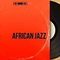 African Jazz (From Congo, Kenya, Nigeria and More...)