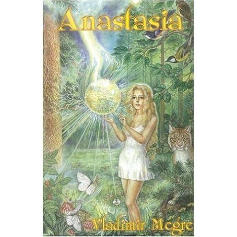 Anastasia (The Ringing Cedars, Book 1) by Vladimir Megre (2005-02-01)