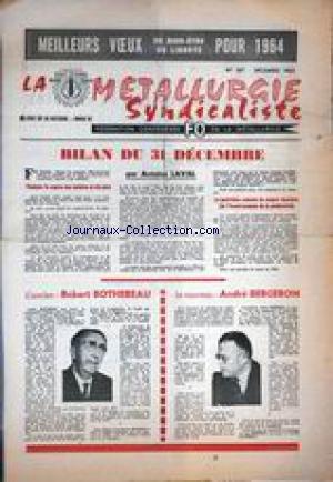 METALLURGIE SYNDICALISTE (LA) [No 107] du 01/12/1963 - BILAN DU 31 DECEMBRE PAR ANTOINE LAVAL - ROBERT BOTHEREAU - ANDRE BREGERON.