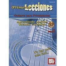 Primeras Lecciones: Guitarra Para Principiantes: Aprendiendo Aordes / Tocando Canciones (Primeras Lecciones / First Lessons)