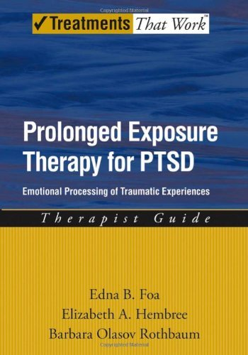 Prolonged Exposure Therapy for PTSD: Therapist Guide: Emotional processing of traumatic experiences (Treatments That Work) by Foa, Edna B., Hembree, Elizabeth, Rothbaum, Barbara (April 5, 2007) Paperback