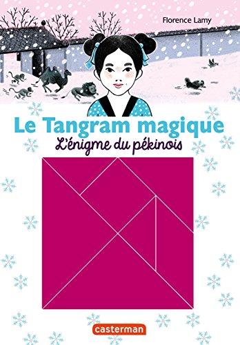 Le Tangram magique (Tome 2) -  L'énigme du pékinois
