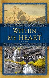Within My Heart (Center Point Christian Romance (Large Print)) by Tamera Alexander (2010-11-01)