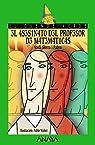 3l 4S3S1N4T0 D3L PR0F3S0R D3 M4T3M4T1C4S / The Math Teacher's Murder, A partir de 12 Años  - El Duende Verde) par JORDI SIERRA I FABRA