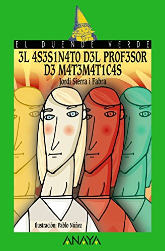 3l 4S3S1N4T0 D3L PR0F3S0R D3 M4T3M4T1C4S / The Math Teacher's Murder, A partir de 12 Años (Literatura Infantil (A partir de 12 Años) - El Duende Verde) thumbnail