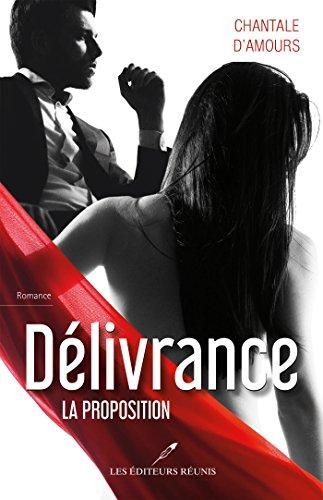 Délivrance : La proposition (Amour) par Chantale D'Amours
