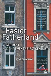 Easier Fatherland: Germany and the Twenty-First Century: Germany in the Twenty-first Century