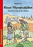 Kleiner Pilgersprachführer: Spanisch und mehr für den Jakobsweg (Fremdsprech 14)