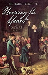 Reviving the Heart: The Story Of The 18Th Century Revival