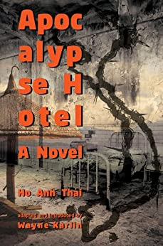 Apocalypse Hotel: A Novel (Modern Southeast Asian Literature) by [Thai, Ho Anh]
