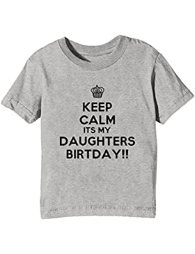 Keep Calm Its My Daughters Birthday Niños Unisexo Niño Niña Camiseta Cuello Redondo Gris Manga Corta Todos Los...