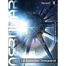 NEBULAR Recueil 9 - Le Guerrier Temporel: Épisodes 39 à 42