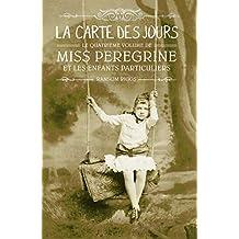 Miss Peregrine, Tome 04 : La carte des jours (French Edition)