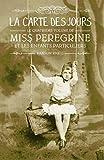 Miss Peregrine, Tome 04 - La carte des jours - Format Kindle - 9782747094559 - 12,99 €