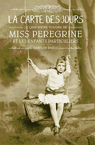 Miss Peregrine, Tome 04: La carte des jours par  Ransom Riggs