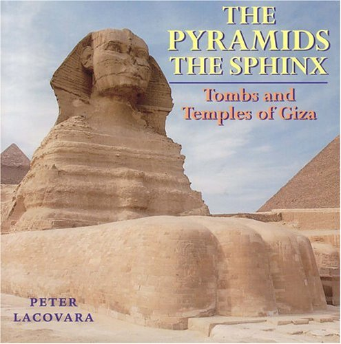 The Pyramids The Sphinx: Tombs and Temples of Giza (Archaeology) by Peter Lacovara (2004-05-12)