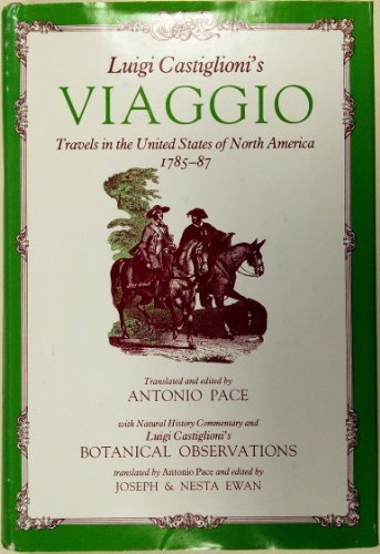 Luigi Castiglioni's Viaggio: Travels in the United States of North America, 1785-1787