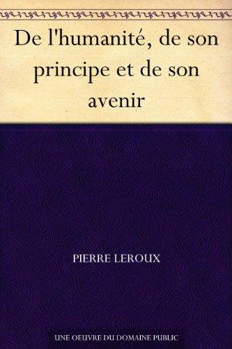 Couverture du livre De l'humanité, de son principe et de son avenir