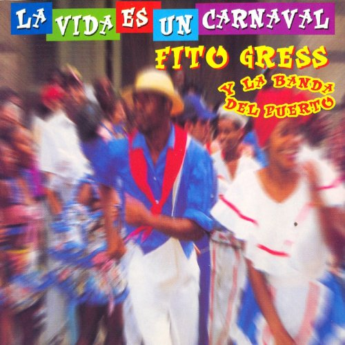La Vida Es un Carnaval (Original Version)