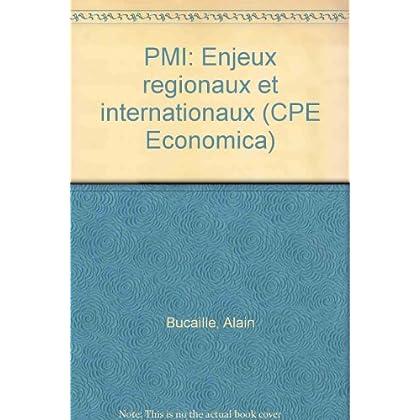 PMI: Enjeux régionaux et internationaux