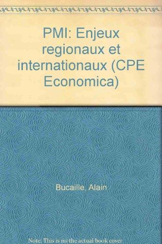 PMI: Enjeux régionaux et internationaux par Alain Bucaille