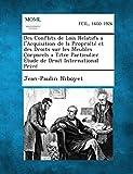 Des Conflits de Lois Relatifs A L'Acquisition de La Propriete Et Des Droits Sur Les Meubles Corporels a Titre Particulier Etude de Droit International Prive...