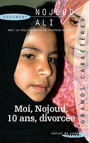 Moi Nojoud, 10 ans, divorce de Nojoud Ali (Grands caractres, 15 fvrier 2010) Broch