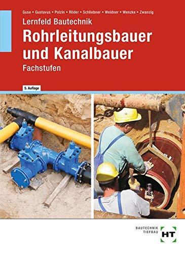 Lernfeld Bautechnik Rohrleitungsbauer und Kanalbauer: Fachstufen