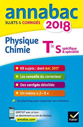 Annales Annabac 2018 Physique-chimie Tle S: sujets et corrigés du bac Terminale S
