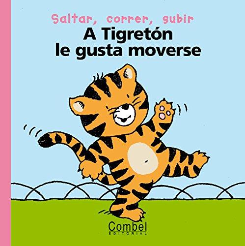 A Tigretón le gusta moverse (Palabras menudas) por Marie-Helene Delval
