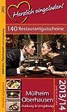 Herzlich eingeladen! MÜLHEIM/OBERHAUSEN - Gutscheinbuch & Restaurantführer - 140 GUTSCHEINE (gültig bis 28.02.2015)