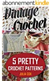 Vintage Crochet: 5 Pretty Crochet Patterns (English Edition)