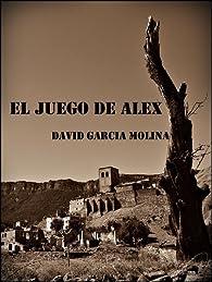 El juego de Alex par  David García Molina