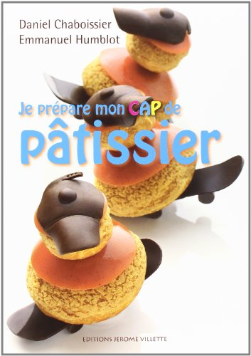 Je prépare mon CAP de pâtissier par Daniel Chaboissier, Emmanuel Humblot